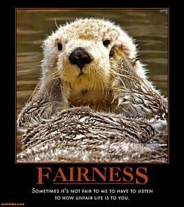 Life's not fair!
